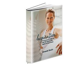 Inspiration: The Secrets of 50 People and How They Achieved Their Health and Fitness Dreams